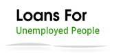 Loans For The Unemployed- Students Loans- Unemployed Loans